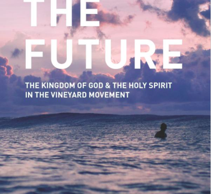 Book Review: Living the Future, The Kingdom of God and Holy Spirit in the Vineyard Movement Part 1